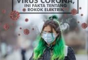 Kerap Dikaitkan dengan Virus Corona, Ini Fakta Tentang Rokok Elektrik⠀